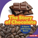 The Story of Chocolate : It Starts with Cocoa Beans - eBook