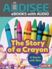 The Story of a Crayon : It Starts with Wax - eBook