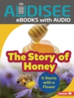 The Story of Honey : It Starts with a Flower - eBook