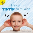 Hay un tintin en mi oido : There's a Drum in My Ear - eBook