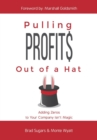 Pulling Profits Out of a Hat : Adding Zeros to Your Company Isn't Magic - eBook