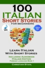100 Italian Short Stories for Beginners Learn Italian with Stories Including Audiobook : Italian Edition Foreign Language Book 1 - eBook