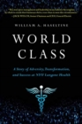 World Class : A Story of Adversity, Transformation, and Success at Nyu Langone Health - Book