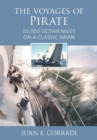 The Voyages of Pirate : 55,000 Ocean Miles on a Classic Swan - Book