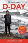 D-Day, 75th Anniversary (New Edition) : A Millennials' Guide - Book