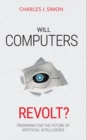 Will Computers Revolt? : Preparing for the Future of Artificial Intelligence - eBook
