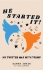 He Started It! : My Twitter War with Trump - eBook