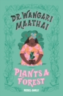Dr. Wangari Maathai Plants a Forest : A Good Night Stories for Rebel Girls Chapter Book - Book