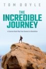 The Incredible Journey : A Concise Road Map from Genesis to Revelation - eBook