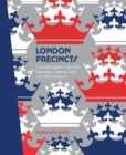 London Precincts : A Curated Guide to the City's Best Shops, Eateries, Bars and Other Hangouts - Book