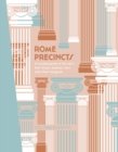 Rome Precincts : A Curated Guide to the City's Best Shops, Eateries, Bars and Other Hangouts - Book