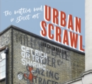 Urban Scrawl : The Written Word in Street Art - Book