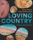Loving Country : A Guide to Sacred Australia - Book