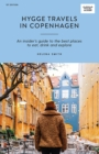 Hygge Travels in Copenhagen : An Insider's Guide to the Best Places to Eat, Drink and Explore - Book