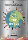 I Heart the World : A Celebration of Land, Sea, Flora, Fauna and People around the Globe - Book