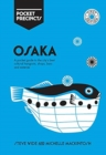 Osaka Pocket Precincts : A Pocket Guide to the City's Best Cultural Hangouts, Shops, Bars and Eateries - Book