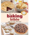 The Baking Bible : With More Than 300 Recipes - Book