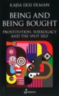 Being & Being Bought : Prostitution, Surrogacy & the Split Self - Book