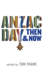 Anzac Day Then & Now - eBook