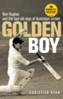Golden Boy : Kim Hughes and the bad old days of Australian cricket - Book