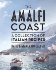 The Amalfi Coast : A Collection of Italian Recipes - Book