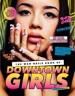 The WAH Nails Book of Downtown Girls : 25 new DIY nail designs, style advice, hair and beauty tips, how to start your own blog and more - Book