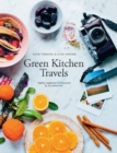 Green Kitchen Travels : Healthy Vegetarian Food Inspired by Our Adventures - Book