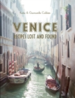 Venice : Recipes Lost and Found - Book