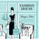 Fashion House: Illustrated interiors from the icons of style (Small Format) - Book