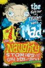 Naughty Stories : The Day Our Teacher Went Mad and Other Naughty Stories for Good Boys and Girls - eBook