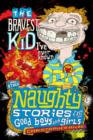 Naughty Stories : The Bravest Kid I've Ever Known and Other Naughty Stories for Good Boys and Girls - eBook