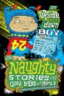 Naughty Stories : An Upside-down Boy and Other Naughty Stories for Good Boys and Girls - eBook