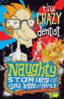 Naughty Stories : The Crazy Dentist and Other Naughty Stories for Good Boys and Girls - eBook