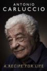 Antonio Carluccio : A Recipe for Life - eBook