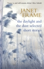 The Daylight And The Dust : Selected Short Stories By Janet Frame - eBook