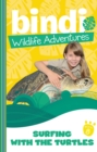 Bindi Wildlife Adventures 8: Surfing With The Turtles - eBook