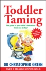 Toddler Taming : A Parent's Guide to the First Four Years - eBook