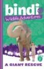 Bindi Wildlife Adventures 11: A Giant Rescue - eBook