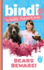 Bindi Wildlife Adventures 15: Bears Beware! - eBook