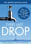 Every Last Drop : The Water Saving Guide - eBook