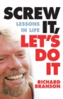 Screw It, Let's Do It : Lessons in Life - eBook