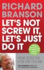Let's Not Screw It, Let's Just Do It : New Lessons For the Future - eBook