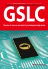 GIAC Security Leadership Certification (GSLC) Exam Preparation Course in a Book for Passing the GSLC Exam - The How To Pass on Your First Try Certification Study Guide - eBook