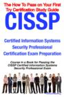 CISSP Certified Information Systems Security Professional Certification Exam Preparation Course in a Book for Passing the CISSP Certified Information Systems Security Professional Exam - The How To Pa - eBook