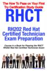 RHCT - RH202 Red Hat Certified Technician Certification Exam Preparation Course in a Book for Passing the RHCT - RH202 Red Hat Certified Technician Exam - The How To Pass on Your First Try Certificati - eBook