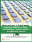 How to Land a Top-Paying Computer Hardware Engineer, Computer and Electronic Product Manufacturing Services Job: Your Complete Guide to Opportunities, Resumes and Cover Letters, Interviews, Salaries, - eBook