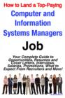 How to Land a Top-Paying Computer and Information Systems Managers Job: Your Complete Guide to Opportunities, Resumes and Cover Letters, Interviews, Salaries, Promotions, What to Expect From Recruiter - eBook