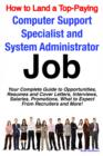 How to Land a Top-Paying Computer Support Specialists and Systems Administrators Job: Your Complete Guide to Opportunities, Resumes and Cover Letters, Interviews, Salaries, Promotions, What to Expect - eBook