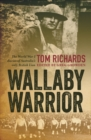 Wallaby Warrior : The World War 1 Diaries of Tom Richards, Australia's Only British Lion - Book