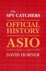 The Spy Catchers : The Official History of ASIO, 1949-1963 - Book